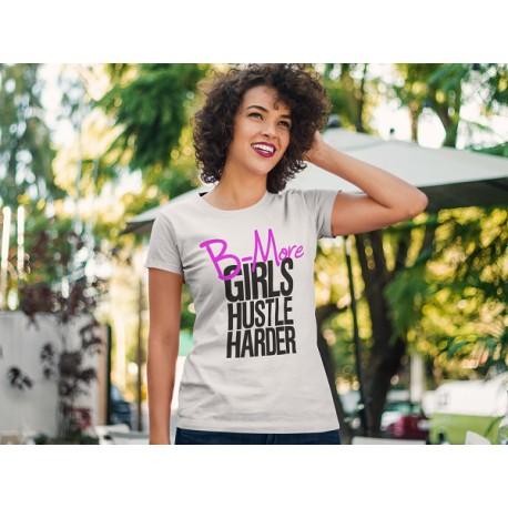 Bmore Girls Hustle Harder T-shirt