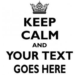 Keep Calm (Customize Your Shirt)
