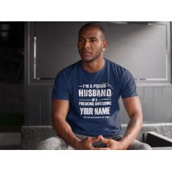 I'm A Proud Husband Tee (Customize Your Design)