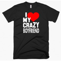 Love My Crazy Boyfriend Tee